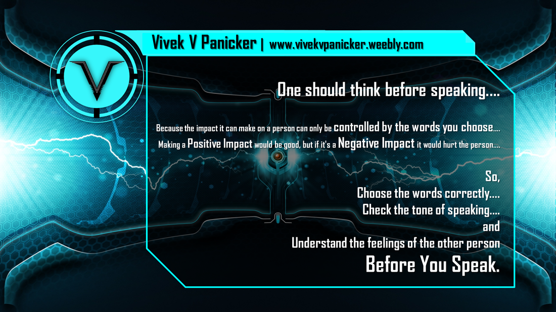 Quotes Think Before You Speak Vivek Panicker Vivek Panicker